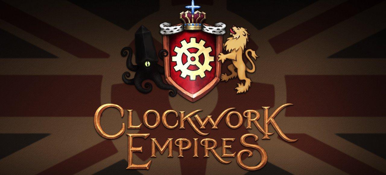 Clockwork Empires (Strategie) von