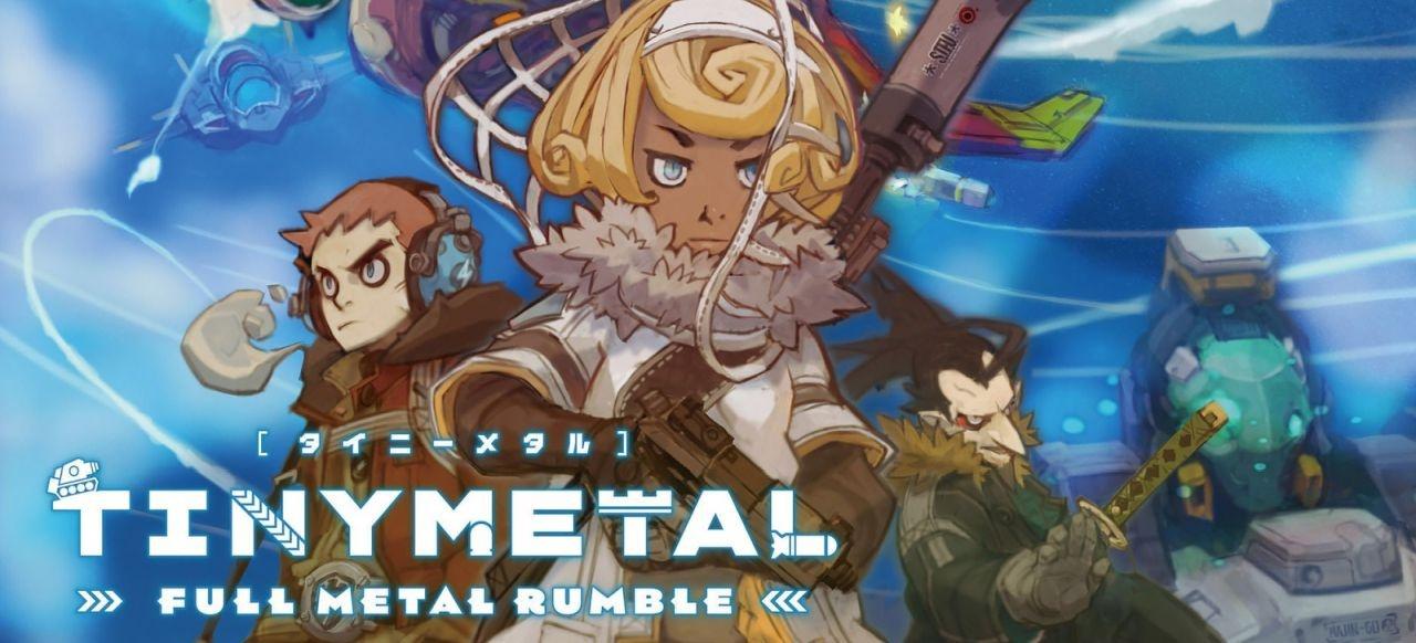 Tiny Metal: Full Metal Rumble (Strategie) von