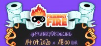 Spielkultur: Friendly Fire: Corona-Charity-Stream am 14. April auf Twitch
