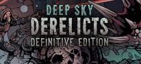 Deep Sky Derelicts: Definitive Edition und Konsolen-Adaptionen des Taktik-Rollenspiels angekündigt