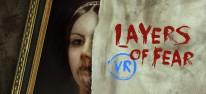 Layers of Fear: PSVR-Adaption des Psycho-Horrors erscheint im April