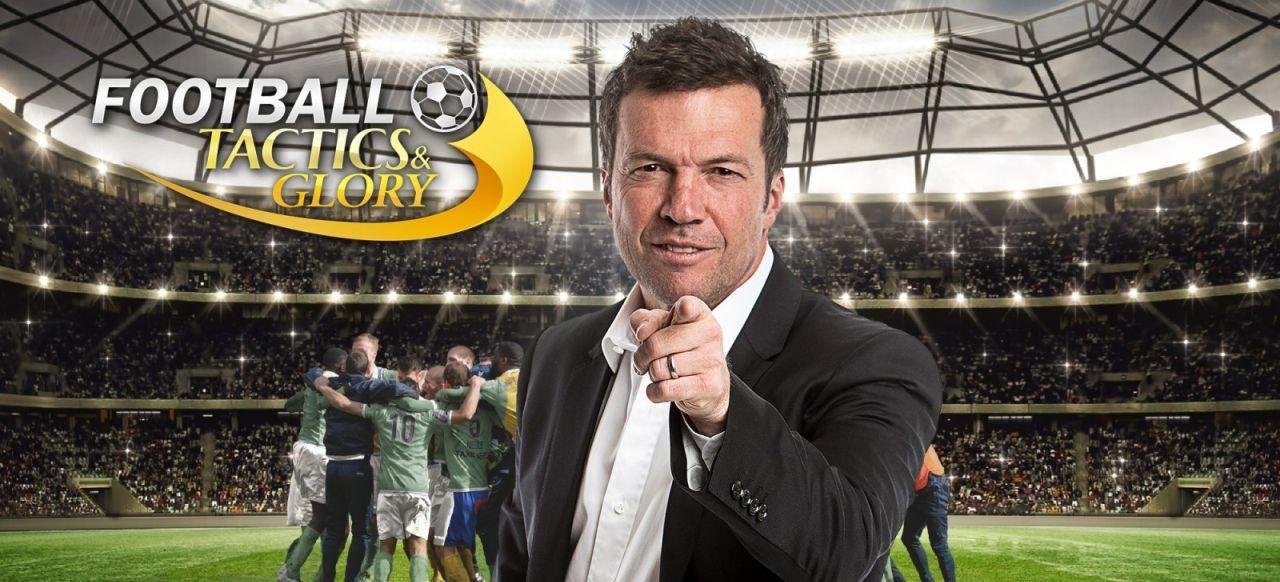 Football, Tactics & Glory (Simulation) von Creoteam Games / Toplitz Productions