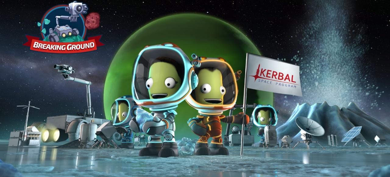 Kerbal Space Program: Breaking Ground - Trailer zum anstehenden Verkaufsstart