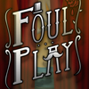 Alle Infos zu Foul Play (360,Mac,PC,PlayStation4,PS_Vita)