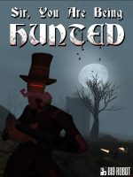Alle Infos zu Sir, You Are Being Hunted (PC)