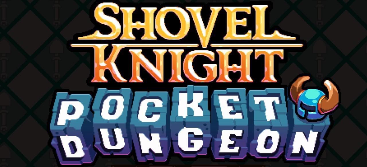 Shovel Knight: Pocket Dungeon (Logik & Kreativität) von Yacht Club Games
