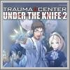 Alle Infos zu Trauma Center: Under the Knife 2 (NDS)