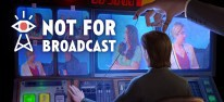 Not for Broadcast: Narrative Propaganda-Simulation startet in den Early Access