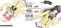 YOU and ME and HER: A Love Story: Visual Novel erscheint nach sieben Jahren im Westen