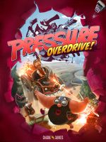 Alle Infos zu Pressure Overdrive (Linux,Mac,PC,PlayStation4,XboxOne)