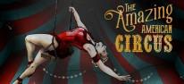 The Amazing American Circus: Zirkus-Taktik verschiebt sich auf August; Beta-Start angekündigt