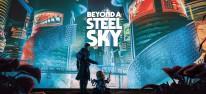 """Beyond a Steel Sky: Trailer mit Spielszenen aus der """"unheimlichen Welt"""""""