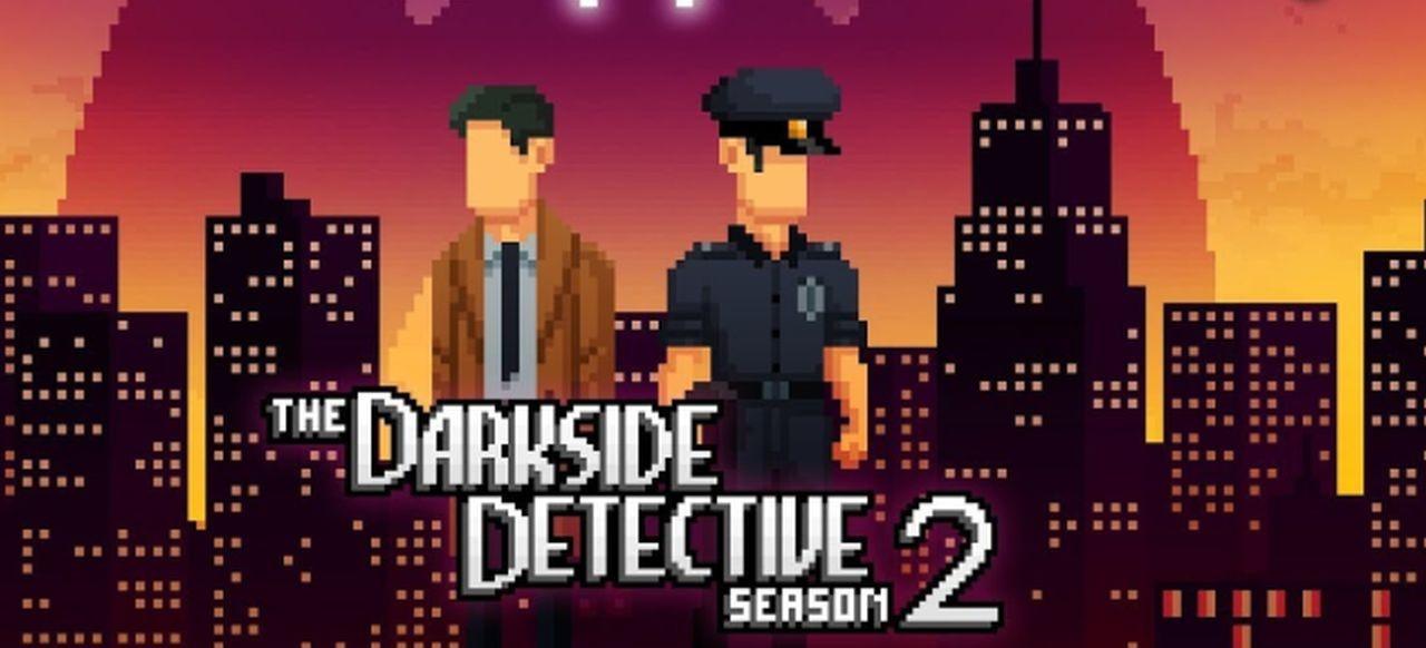 The Darkside Detective: Season 2 (Adventure) von Spooky Doorway / Akupara Games