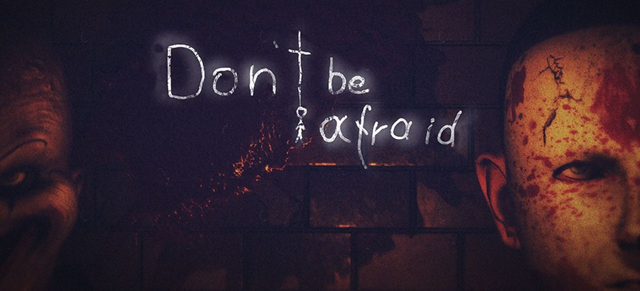 Don't Be Afraid (Action-Adventure) von Hydra Games