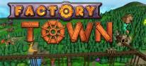Factory Town: Die Siedler treffen Factorio: Aufbau-Simulation im Early Access