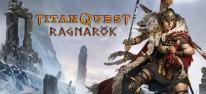 Titan Quest: Ragnarök: Erweiterung für PS4 und Xbox One veröffentlicht