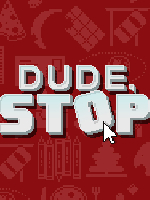 Alle Infos zu Dude, Stop (Switch)