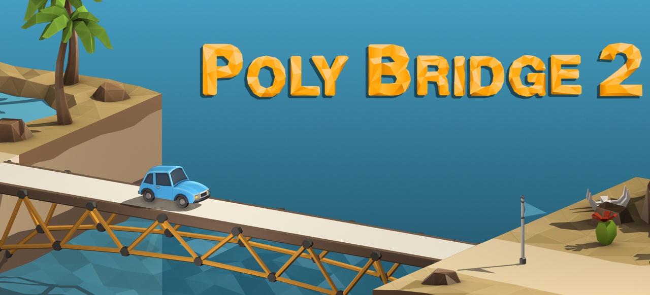 Poly Bridge 2 (Logik & Kreativität) von Dry Cactus