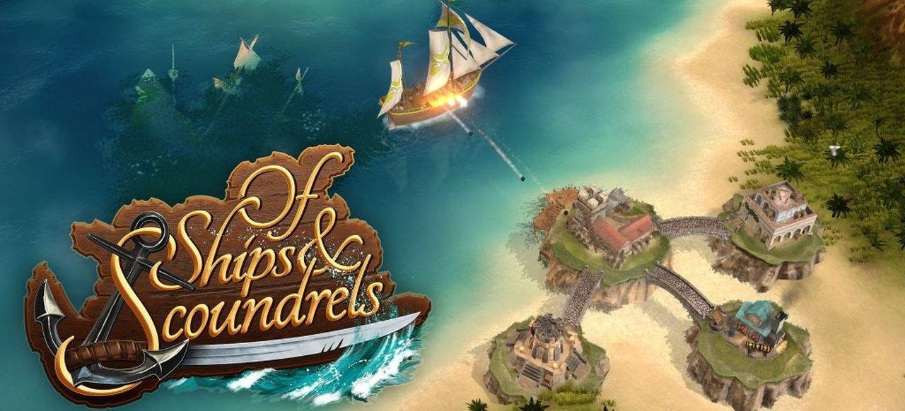 Of Ships & Scoundrels (Taktik & Strategie) von Assemble Enterainment