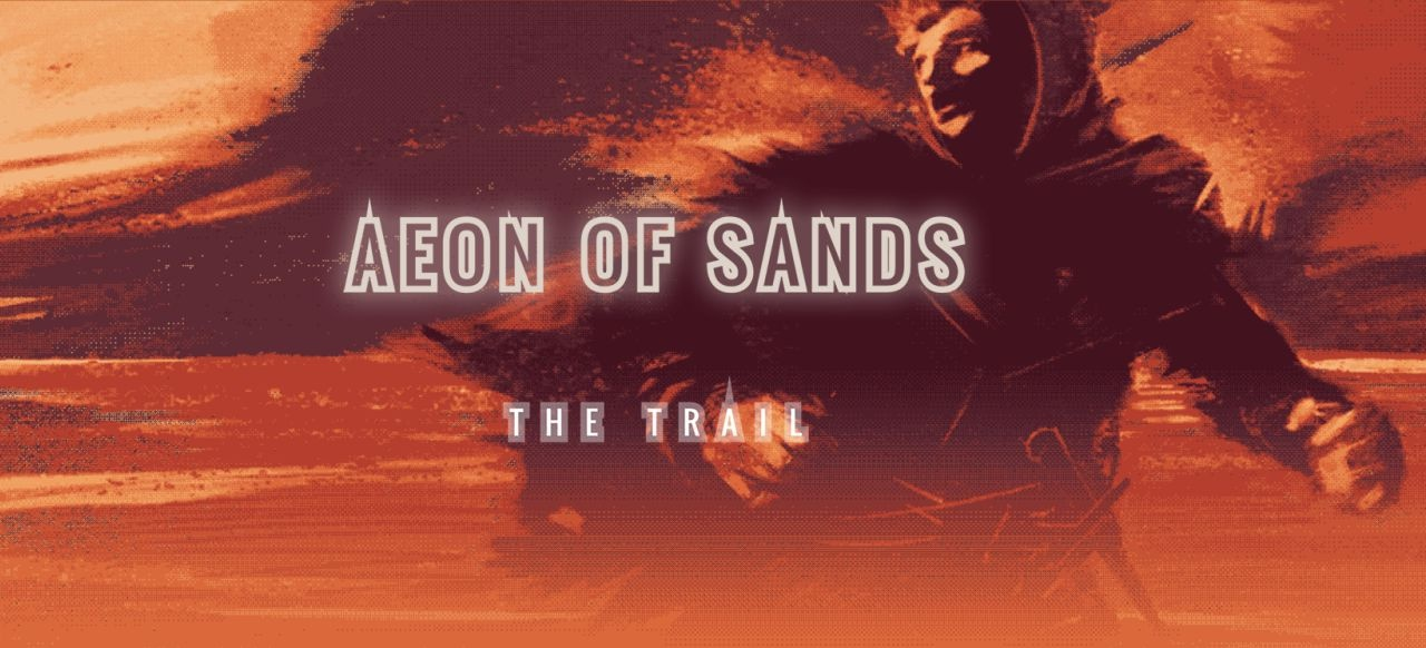 Aeon of Sands - The Trail (Rollenspiel) von Two Bits Kid