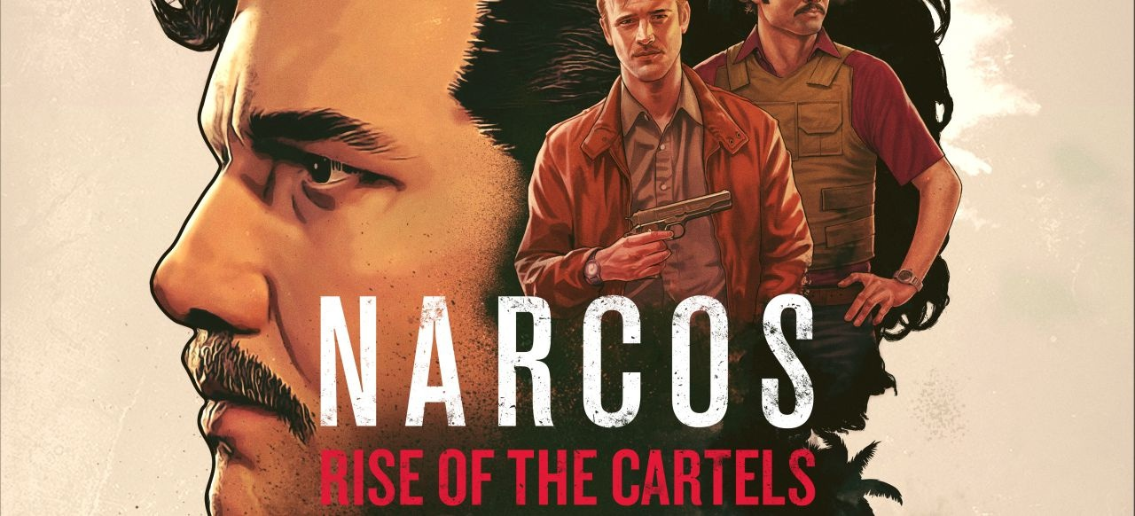 Narcos: Rise of the Cartels (Taktik & Strategie) von Curve Digital