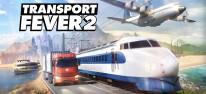 Transport Fever 2: Update verbessert Stabilität, Performance und Bedienung