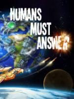 Alle Infos zu Humans Must Answer (PC)