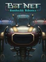 Alle Infos zu Bot Net: Ramshackle Robotics (PC)