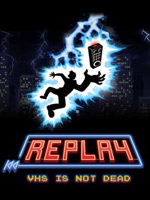 Alle Infos zu Replay - VHS is not dead (PC,PlayStation4,Wii_U,XboxOne)