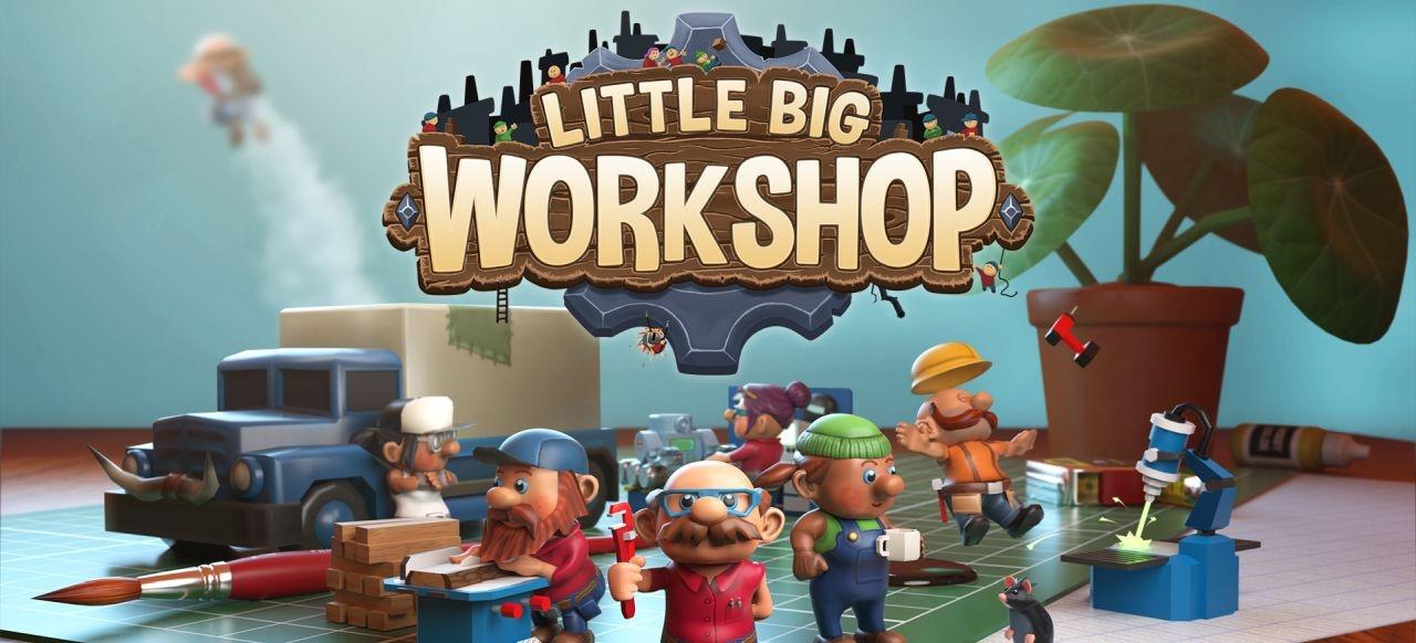 Little Big Workshop (Simulation) von HandyGames / THQ Nordic