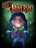 Alle Infos zu Don't Die, Minerva! (PC,XboxOne)