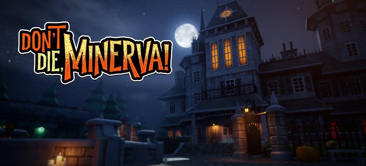 Don't Die, Minerva! (Rollenspiel) von Xaviant