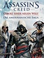 Alle Infos zu Assassin's Creed: Geburt einer neuen Welt - die amerikanische Saga (360,PC,PlayStation3)