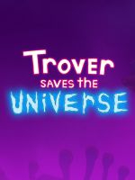 Alle Infos zu Trover Saves the Universe (PlayStationVR)