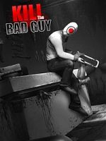 Alle Infos zu Kill the Bad Guy (Linux,Mac,PC,PlayStation4,XboxOne)