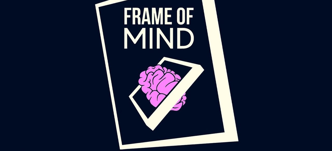 Frame of Mind (Logik & Kreativität) von [SAMPLE TEXT] Studios